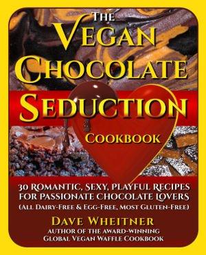 The Vegan Chocolate Seduction Cookbook cover