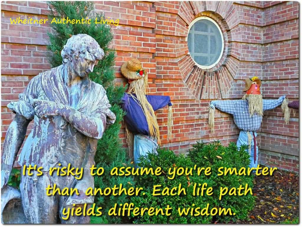 Each life path yields different wisdom